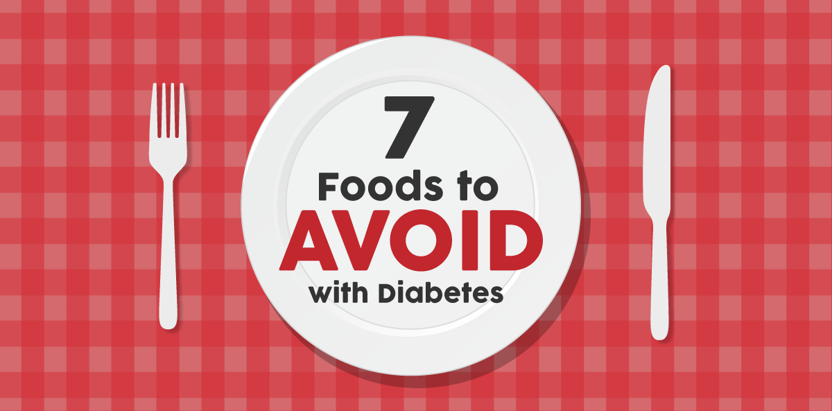 7 foods to avoid with diabetes